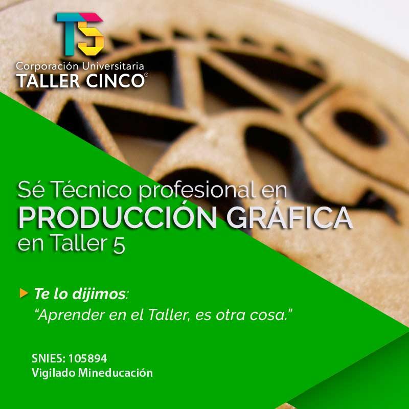 Técnico Profesional en Producción Gráfica - Corporación Universitaria Taller 5