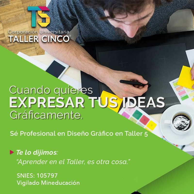 Profesional en Diseño Gráfico - Corporación Universitaria Taller 5