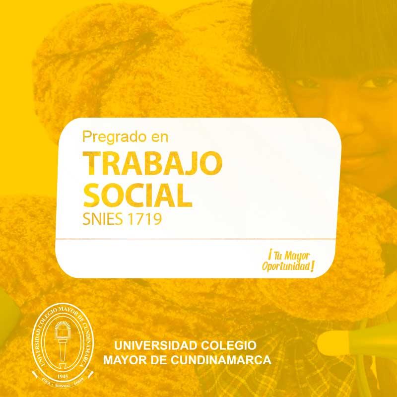 Trabajo Social - Universidad Colegio Mayor de Cundinamarca - UNICOLMAYOR