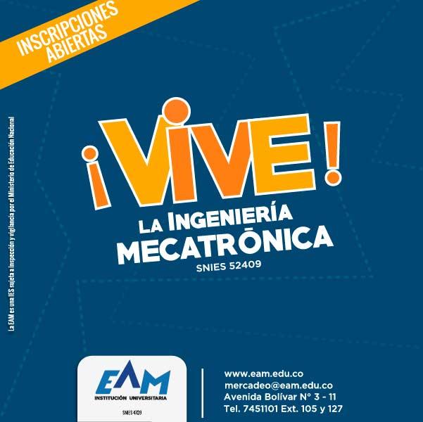 Ingeniería Mecatrónica - Institución Universitaria EAM