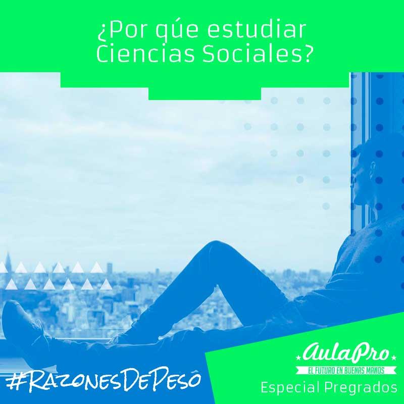 ¿Por qué estudiar Ciencias Sociales? - razones de peso - Especial Pregrados - AulaPro