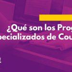 ¿Qué son los Programas Especializados de Coursera?