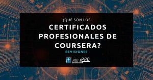 Qué son los Certificados Profesionales de Coursera