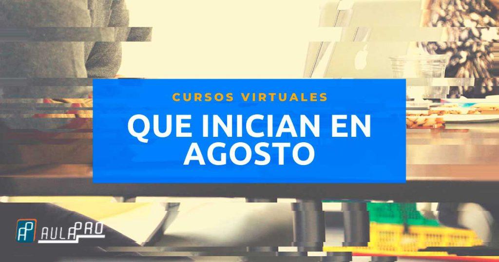 Cursos virtuales que empiezan en agosto