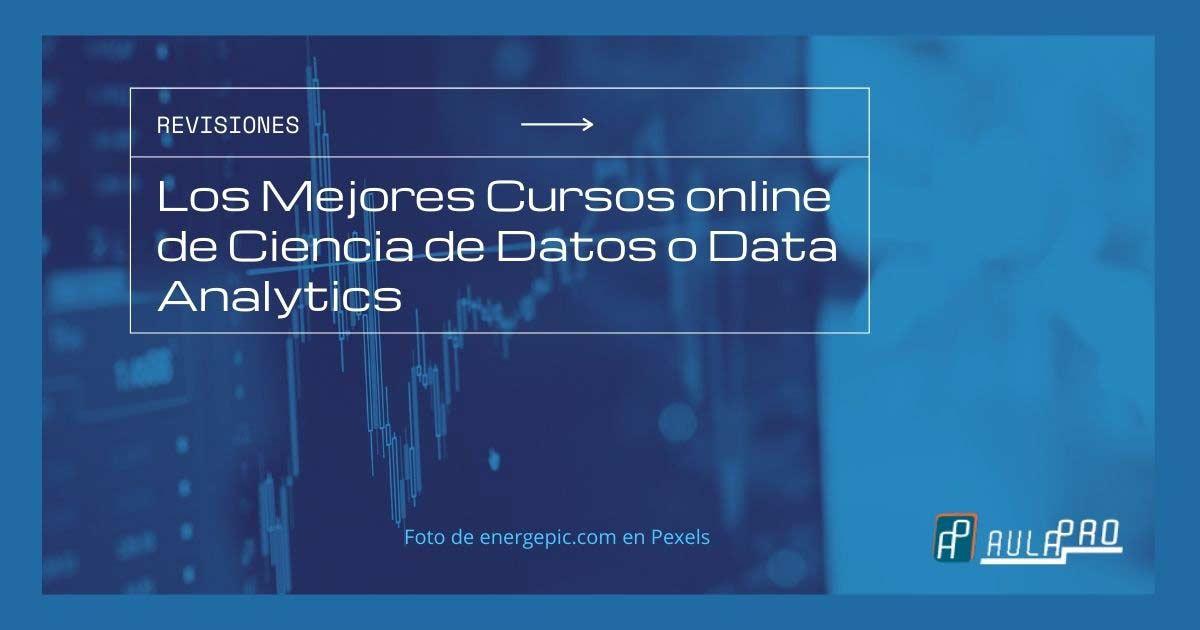Los Mejores Cursos online de Ciencia de Datos o Data Analytics
